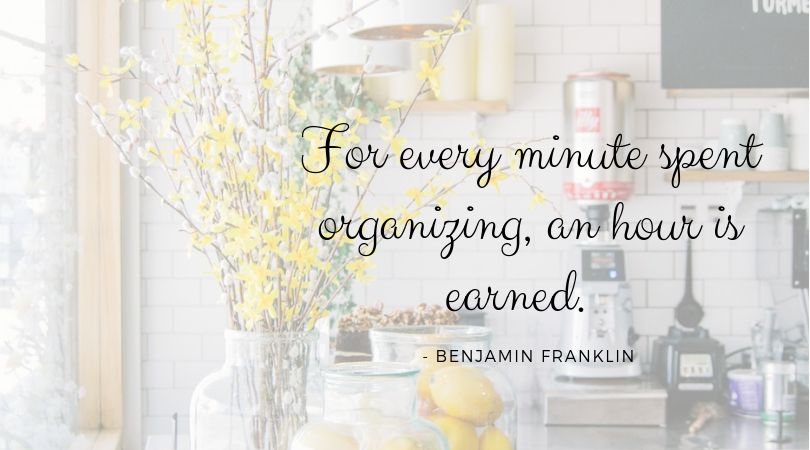 For Every minute spent organizing, an hour is saved - Ben Franklin flowers