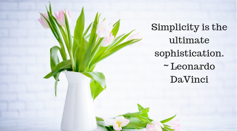 Simplicity is the ultimate sophistication - Leonardo DaVinci flowers